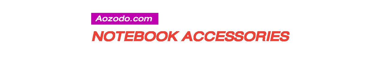 NOTEBOOK ACCESSORIES